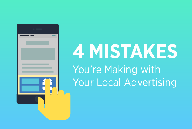 4_Mistakes_Youre_Making_with_Your_Local_Advertising-01