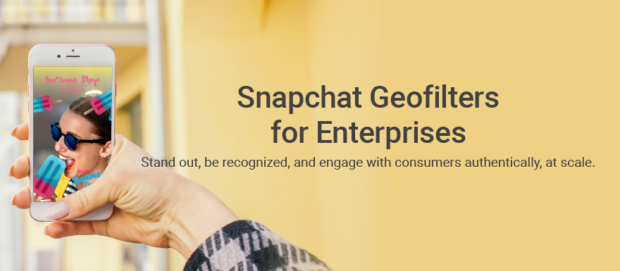 Snapchat Geofilters for Enterprise, An Advertising Solution