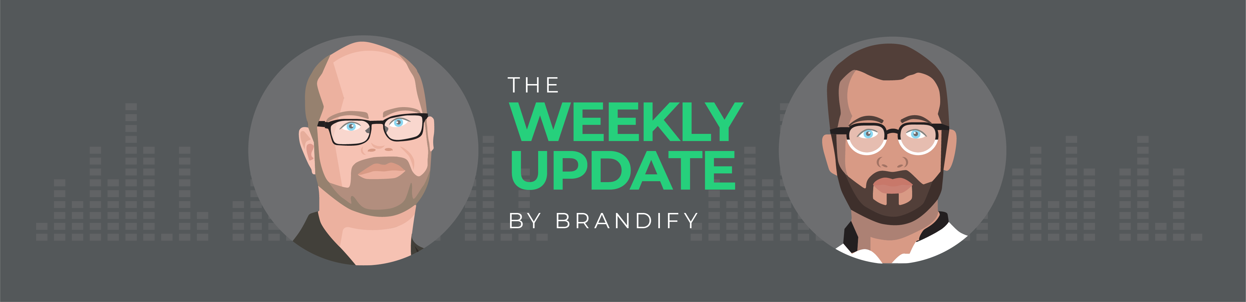 Brandify's The Weekly Update